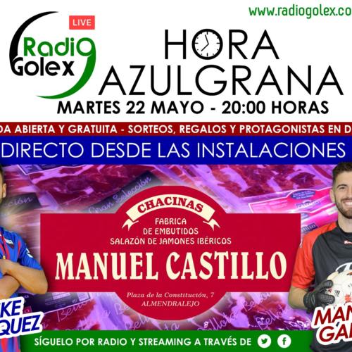 HORA AZULGRANA – ESPECIAL CHACINAS MANUEL CASTILLO – 22-05-18